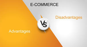 25 <b>Advantages</b> and Disadvantages of Ecommerce for Businesses in ...
