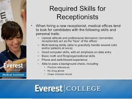 medical assistant job opportunities  receptionist    maintaining patient records    required skills for receptionists•