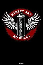 <b>Street Art No Rules</b> Notebook: Graffiti Angel Spray Can Journal ...