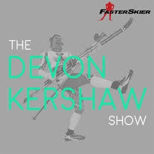 The Devon Kershaw Show by FasterSkier
