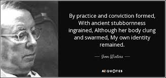 Yvor Winters quote: By practice and conviction formed, With ... via Relatably.com