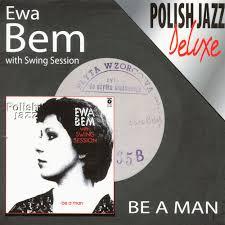 Polish Jazz: <b>Ewa Bem with</b> Swing Session - Be a man - Music ...