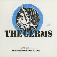 The <b>Germs Live At</b> the Starwood, Dec. 3, 1980