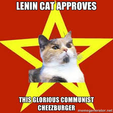 Lenin cat approves This glorious communist cheezburger - Lenin Cat ... via Relatably.com