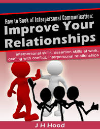 cheap communication skills improve communication skills get quotations middot how to book of interpersonal communication improve your relationships interpersonal skills assertion skills