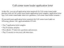call center team leader application letter call center team leader application letter in this file executive team leader cover letter