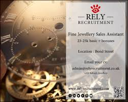 chinese archives rely recruitment 2 x fine jewellery s assistant london salary pound23 000 25 000 basic plus bonuses