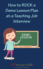 best images about teacher interview tips preparation how to rock a demo lesson plan at a teaching job interview teacher interview questions and answers