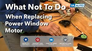 What not to do when replacing a power window motor. BUY ...