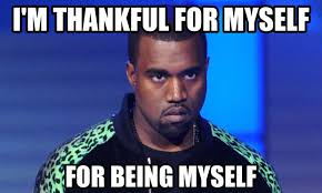 What Kanye Is Thankful For | WeKnowMemes via Relatably.com