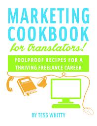 the marketing cookbook for translators specific to your niche marketing cookbook for translators