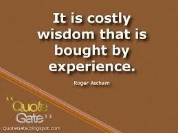 """Quote Gate on Twitter: """"It is costly wisdom that is bought by ... via Relatably.com"""