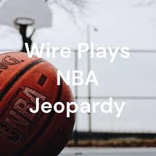 Wire Plays NBA Jeopardy