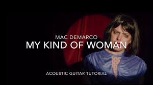 my kind of w mac demarco how to play acoustic my kind of w mac demarco how to play acoustic