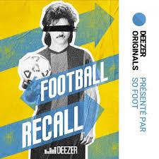 Football Recall - Le Podcast qui prends les matchs les un avant les autres
