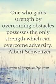best quotes about overcoming adversity 17 best quotes about overcoming adversity overcoming adversity overcoming quotes and adversity quotes