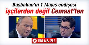 Avni Özgürel: Erdoğan'ın 1 Mayıs endişesi Cemaat'ten