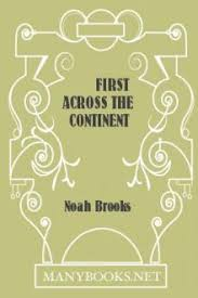 <b>First Across</b> the Continent by <b>Noah Brooks</b> - Free eBook