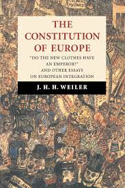 the constitution of europe do the new clothes have an emperor the constitution of europe do the new clothes have an emperor and other essays on european integration amazon co uk j h h weiler 9780521585675