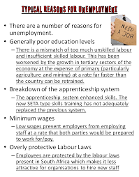 grade reasons for and impact of unemployment typical reasons for unemployment