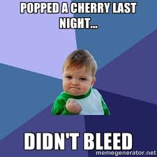 popped a cherry last night... didn't bleed - Success Kid | Meme ... via Relatably.com