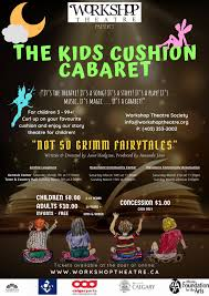 (Calgary): Workshop Theatre Presents - The <b>Kids Cushion</b> Cabaret