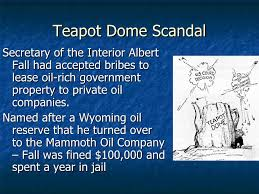 「the Teapot Dome oil-leasing scandals,」の画像検索結果