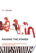 Raising the Stakes: E-Sports and the Professionalization of ...