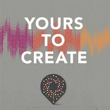 Yours To Create