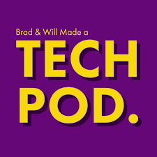 Brad & Will Made a Tech Pod.