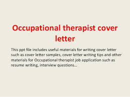 occupational therapist cover letter this ppt file includes useful materials for writing cover letter such as occupational therapy cover letter