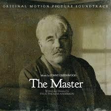 The Master: Original Motion Picture <b>Soundtrack — Jonny Greenwood</b>.