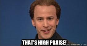 Andy Samberg High Praise memes | quickmeme via Relatably.com