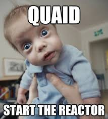 QUAID START THE REACTOR - Total Recall - quickmeme via Relatably.com