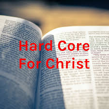 Hard Core For Christ