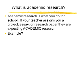 website evaluation workshop ms janek mlis international academy  what is academic research  academic research is what you do for school if