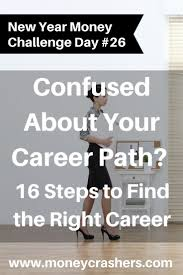 1000 images about career work confused about your career path 16 steps to the right career