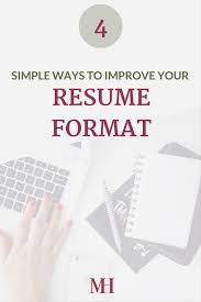 4 simple ways to improve your resume format m da hassen improve your resume format