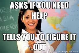 Unhelpful Teacher Meme Generator - unhelpful teacher meme maker ... via Relatably.com