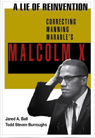discussing a lie of reinvention correcting manning marable s discussing a lie of reinvention correcting manning marable s malcolm x