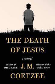 "Sitting at His Feet: On J. M. Coetzee's ""The <b>Death of Jesus</b>"""
