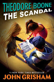 Theodore Boone: The <b>Scandal</b> by <b>John Grisham</b> ...
