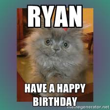 Ryan Have a Happy Birthday - cute cat | Meme Generator via Relatably.com
