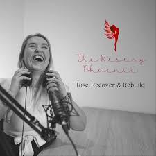 The Rising Phoenix - Rise, Recover & Rebuild