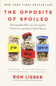 the opposite of spoiled raising kids who are grounded generous the opposite of spoiled raising kids who are grounded generous and smart about money ron lieber 9780062247025 com books