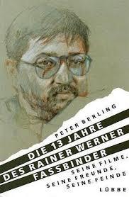 Die 13 Jahre des Rainer Werner Fassbinder. seine Filme, seine Freunde, ... - 9783785706435
