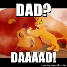 dad? Daaaad! - lion king mufasa death | Meme Generator via Relatably.com
