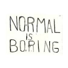 Normal Is Boring Quotes. QuotesGram