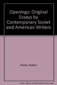 openings original essays by contemporary soviet and  openings original essays by contemporary soviet and atwan robert