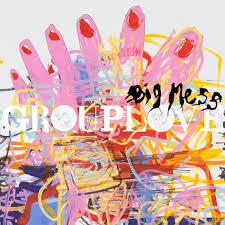<b>Grouplove</b> - <b>Big</b> Mess Lyrics and Tracklist   Genius
